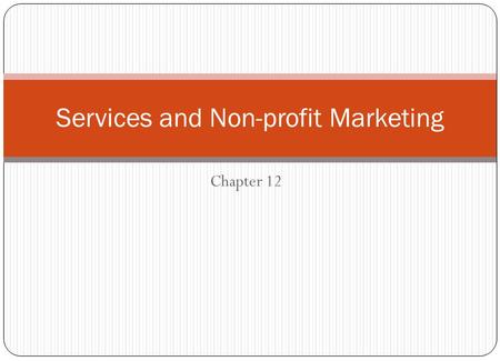 Chapter 12 Services and Non-profit Marketing. © 2006 The McGraw-Hill Companies, Inc. All rights reserved.McGraw-Hill/Irwin Services Defined A service.