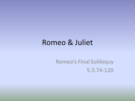 Romeo's Final Soliloquy