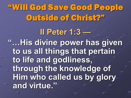 """Will God Save Good People Outside of Christ?"""