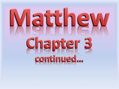 Matthew 3:1 & 2 NASU Now in those days John the Baptist *came, preaching in the wilderness of Judea, saying, (2) Repent, for the kingdom of heaven.