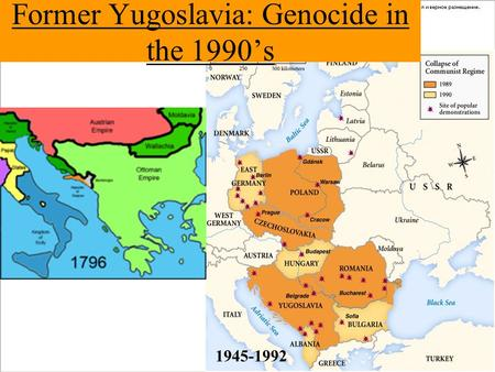 Former Yugoslavia: Genocide in the 1990's 1945-1992.