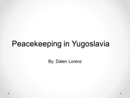 Peacekeeping in Yugoslavia