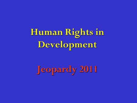 Human Rights in Development Jeopardy 2011. Human Rights Champions The Human Rights-based Approach Vulnerable, Marginalised and Discriminated People and.