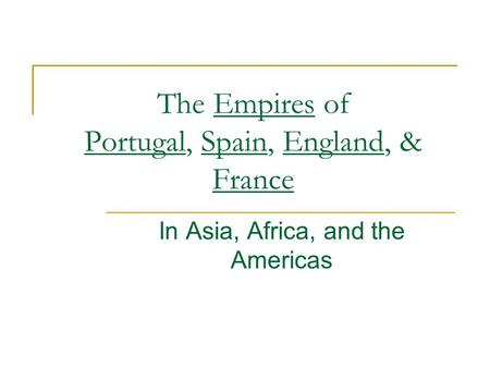 The Empires of Portugal, Spain, England, & France