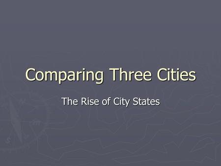 Comparing Three Cities The Rise of City States. Florence.