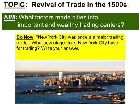 TOPIC: Revival of Trade in the 1500s.