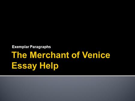 Merchant Of Venice Essay Plan Character  Ppt Video Online Download Shylock The Complexity And Success Of Shylocks Character Depends On How