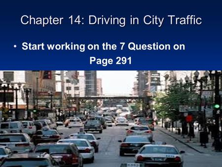 Chapter 14: Driving in City Traffic