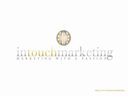  InTouchMarketing was set up by Donna Williams – a start- up entrepreneur looking to use her marketing skills to support.
