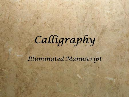 Calligraphy Illuminated Manuscript. What is an Illuminated Manuscript? Illuminated manuscripts are manuscripts in which the text is supplemented by the.