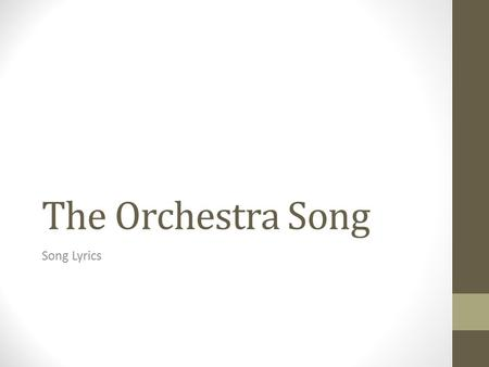 The Orchestra Song Song Lyrics.