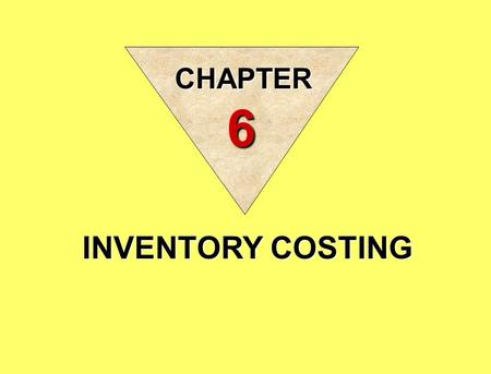 INVENTORY COSTING CHAPTER 6. In the balance sheet of merchandising and manufacturing companies, inventory is frequently the most significant current asset.