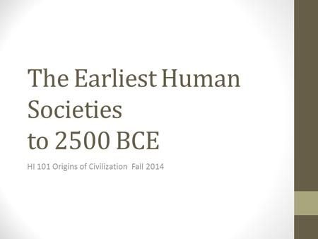 The Earliest Human Societies to 2500 BCE