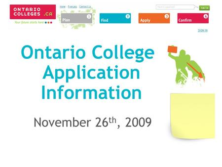 Ontario College Application Information November 26 th, 2009.