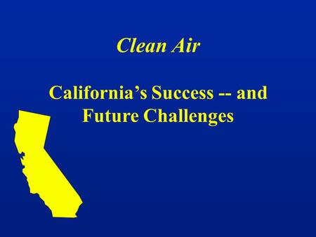Clean Air California's Success -- and Future Challenges.