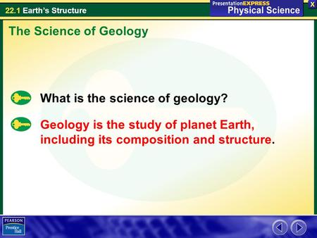 The Science of Geology What is the science of geology?