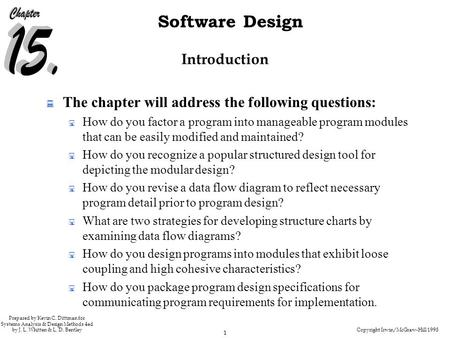 Copyright Irwin/McGraw-Hill 1998 1 Software Design Prepared by Kevin C. Dittman for Systems Analysis & Design Methods 4ed by J. L. Whitten & L. D. Bentley.