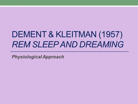 Dement & kleitman (1957) rem sleep and dreaming