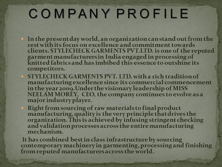 MAYA GARMENTS COMPANY PROFILE  - ppt video online download