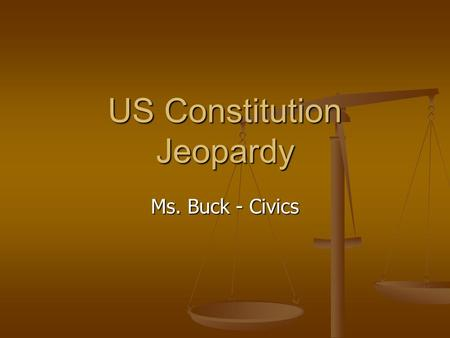US Constitution Jeopardy Ms. Buck - Civics. The Articles The Principles The Bill of Rights Criminal Rights I Plead the Fifth 100 200 300 400 500.
