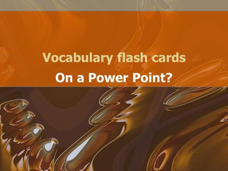 Vocabulary flash cards On a Power Point?. They're in no particular order! coalition – n a combination, union, or merger for some specific purpose elicit.