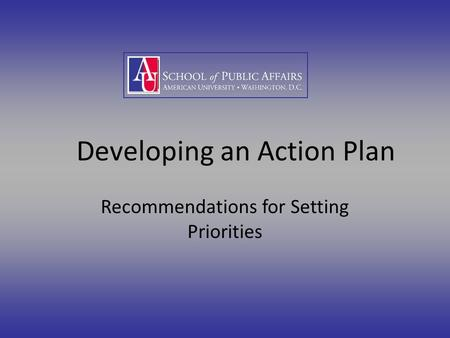 Developing an Action Plan Recommendations for Setting Priorities.