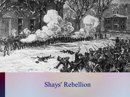 Shays' Rebellion. By the 1780s the United States faced many problems operating under the Articles of Confederation. Massachusetts farmers were outraged.