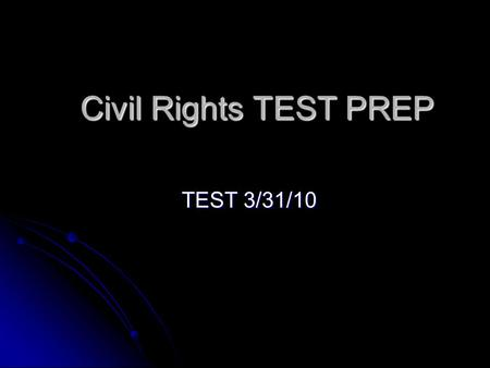 Civil Rights TEST PREP TEST 3/31/10. Court Cases Brown v. Board of Education of Topeka, Ks. Brown v. Board of Education of Topeka, Ks. Overturned Plessy.