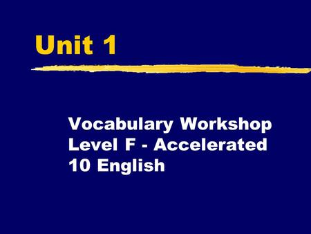 Unit 1 Vocabulary Workshop Level F - Accelerated 10 English.