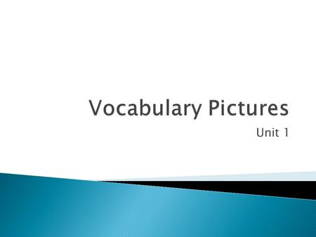 Vocabulary Pictures Unit 1.