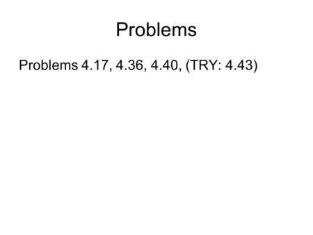 Problems Problems 4.17, 4.36, 4.40, (TRY: 4.43). 4. Random Variables A random variable is a way of recording a quantitative variable of a random experiment.