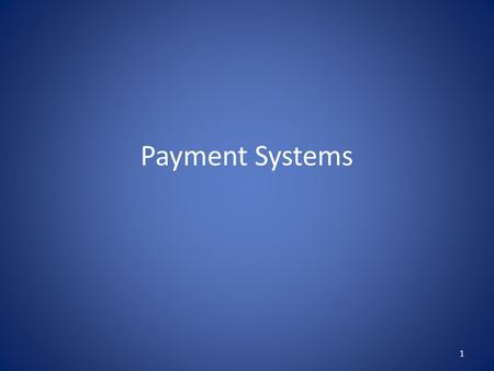 Payment Systems 1. Electronic Payment Schemes Schemes for electronic payment are multi-party protocols Payment instrument modeled by electronic coin that.