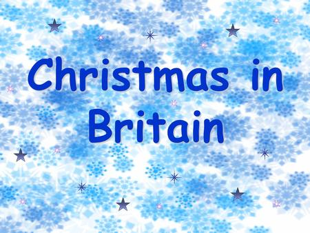 Christmas in Britain Christmas in Great Britain is celebrated on the 25 th of December. It is a religious holiday devoted to the birth of Jesus Christ.