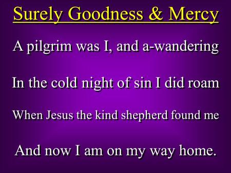 Surely Goodness & Mercy