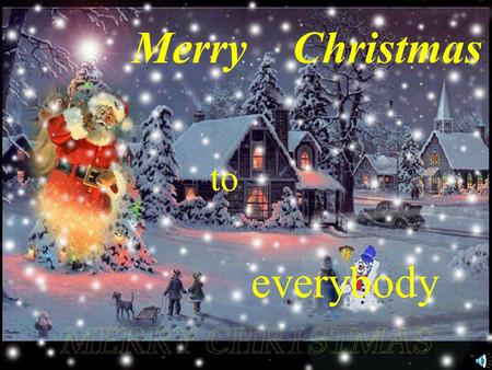 Merry Christmas to everybody Christmas is perhaps the only festival that is celebrated with an equal amount of joy and happiness all across the world.
