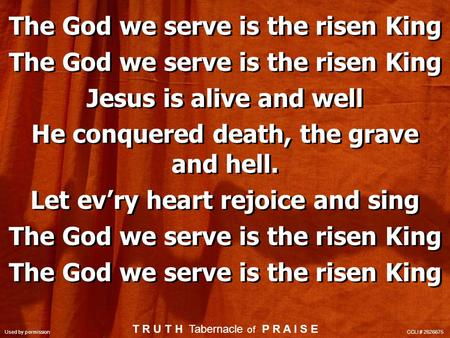 The God we serve is the risen King Jesus is alive and well He conquered death, the grave and hell. Let ev'ry heart rejoice and sing The God we serve is.
