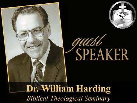 Dr. William Harding Biblical Theological Seminary.