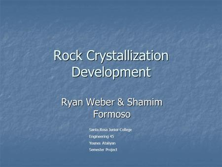 Rock Crystallization Development
