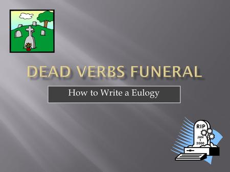 How to Write a Eulogy.  A speech or piece of writing that praises someone or something highly, typically someone who has just died.  BASICALLY: A 'eulogy'