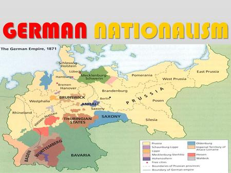 GERMAN NATIONALISM. ?? WHAT YOU SHOULD KNOW ?? 1.) This German state, plays the largest role in unification? 2.) 3 events significantly influence the.