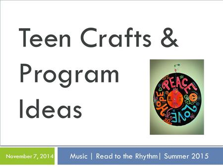 Music | Read to the Rhythm| Summer 2015 November 7, 2014 Teen Crafts & Program Ideas.
