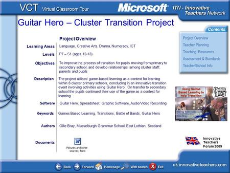 Guitar Hero – Cluster Transition Project uk.innovativeteachers.com Innovative Teachers Forum 2009 Documents AuthorsOllie Bray, Musselburgh Grammar School,