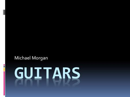 Michael Morgan. Basic Info  A guitar is a wooden instrument that has a fretted neck and usually has 6 strings.  Some Guitars have four, seven, eight,