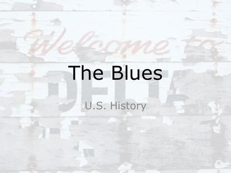 "The Blues U.S. History. Quotes on the Blues ""If you don't know the blues, there's no point in picking up the guitar and playing rock and roll or any other."