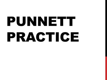 PUNNETT PRACTICE PREDICTING INHERITANCE Punnett Squares: diagram that determines the probable distribution of inherited traits in the offspring. UPPERCASE.