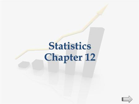 Statistics Chapter 12 1. The Normal Distribution: A Problem-Solving Tool Section 12.4 2.