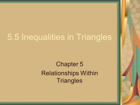 5.5 Inequalities in Triangles