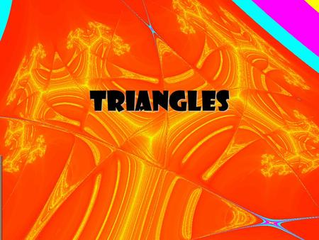 Triangles. A triangle is a polygon with three sides.