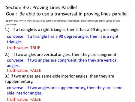 Section 3-2: Proving Lines Parallel Goal: Be able to use a transversal in proving lines parallel. Warm up: Write the converse of each conditional statement.