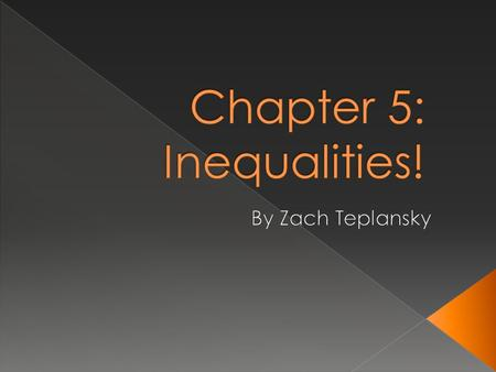 Chapter 5: Inequalities!